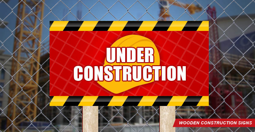Construction Wooden Sign with Warning Under Construction